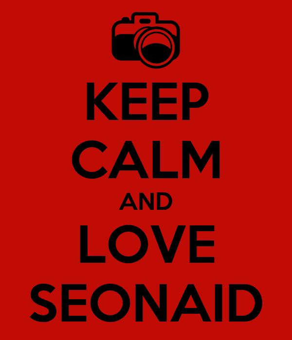 KEEP CALM AND LOVE SEONAID
