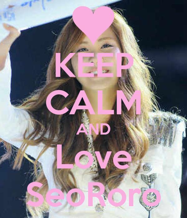 KEEP CALM AND Love SeoRoro
