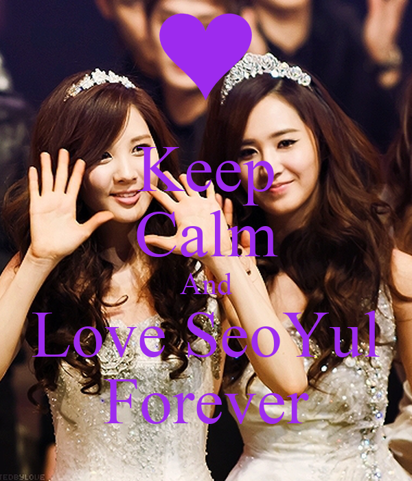Keep Calm And Love SeoYul Forever