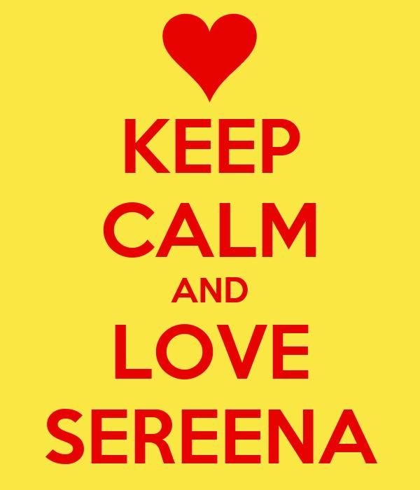 KEEP CALM AND LOVE SEREENA