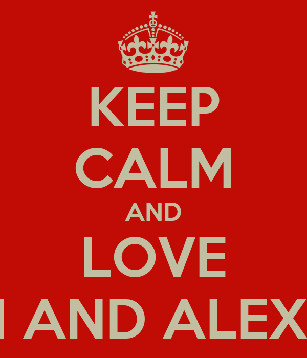 KEEP CALM AND LOVE SERGAI AND ALEXANDER
