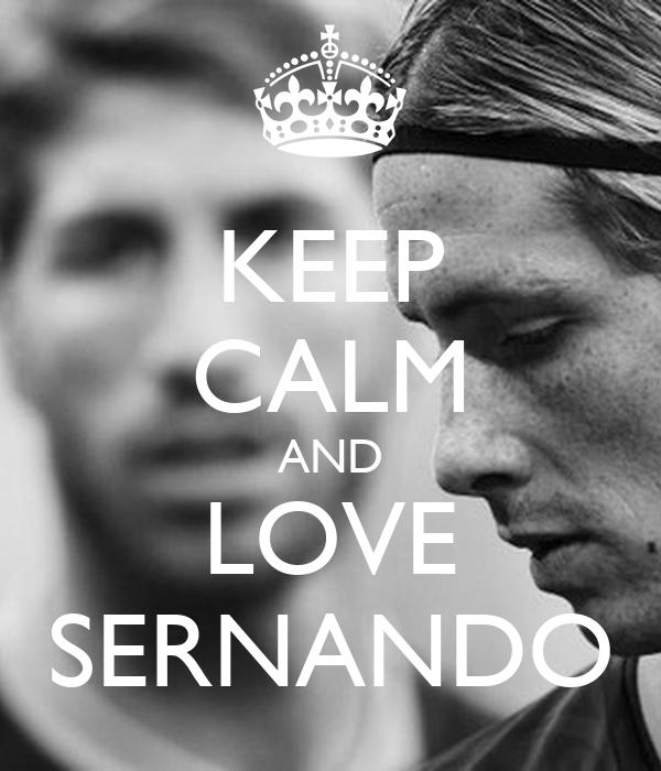 KEEP CALM AND LOVE SERNANDO