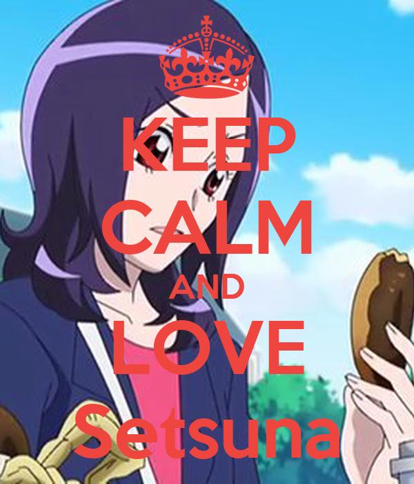 KEEP CALM AND LOVE Setsuna