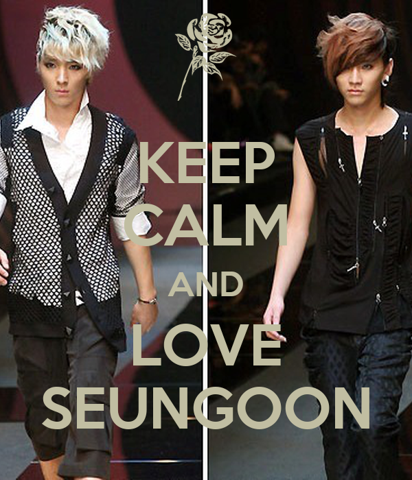 KEEP CALM AND LOVE SEUNGOON