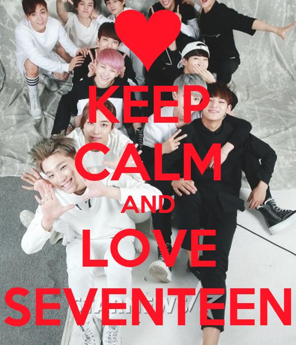 KEEP CALM AND LOVE SEVENTEEN