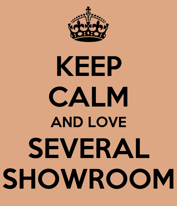 KEEP CALM AND LOVE SEVERAL SHOWROOM