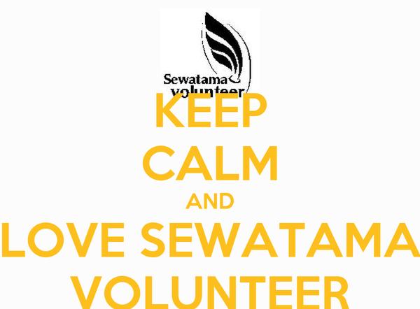 KEEP CALM AND LOVE SEWATAMA VOLUNTEER