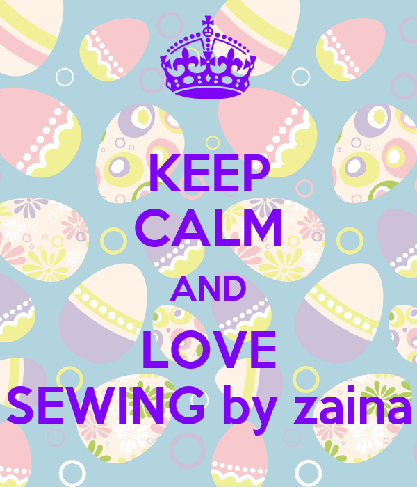 KEEP CALM AND LOVE SEWING by zaina