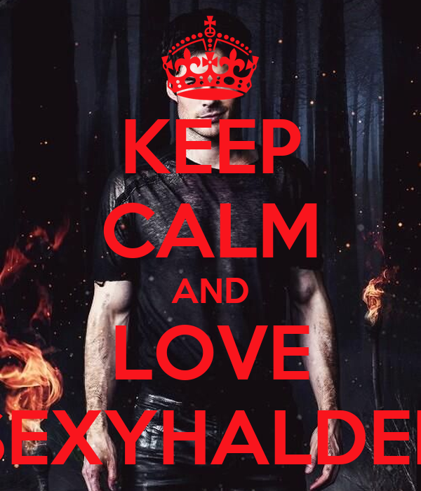 KEEP CALM AND LOVE SEXYHALDER