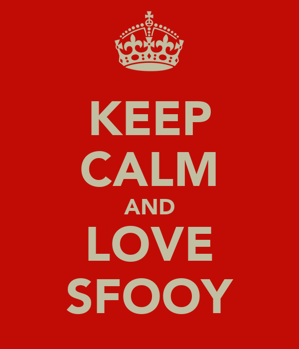 KEEP CALM AND LOVE SFOOY
