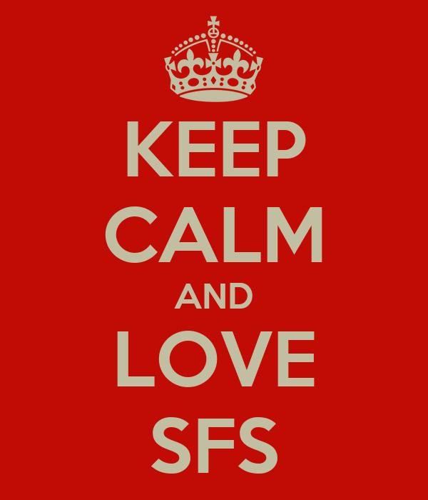 KEEP CALM AND LOVE SFS