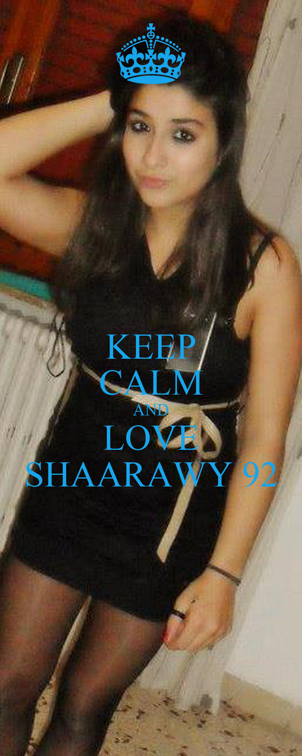 KEEP CALM AND LOVE SHAARAWY 92