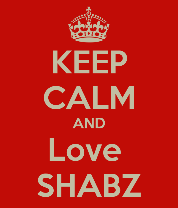KEEP CALM AND Love  SHABZ