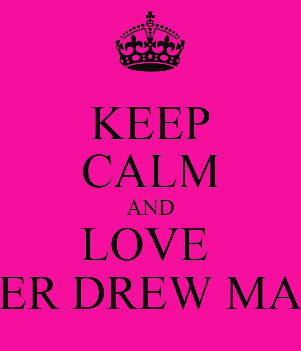 KEEP CALM AND LOVE  SHADER DREW MALIK<3