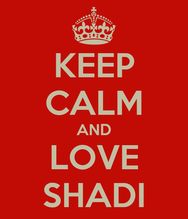 KEEP CALM AND LOVE SHADI