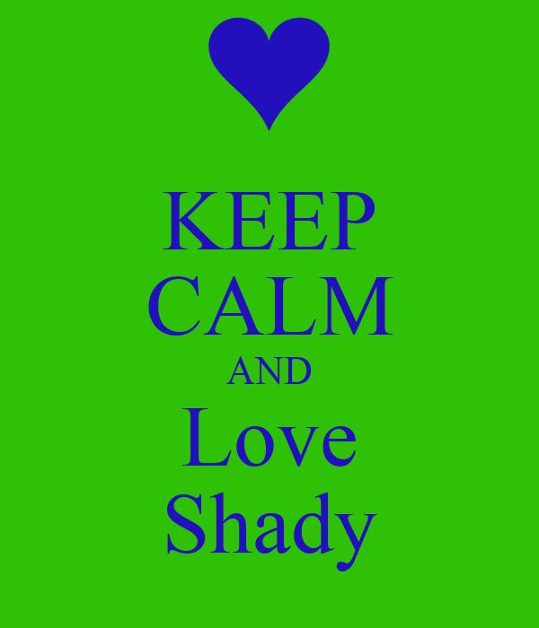 KEEP CALM AND Love Shady