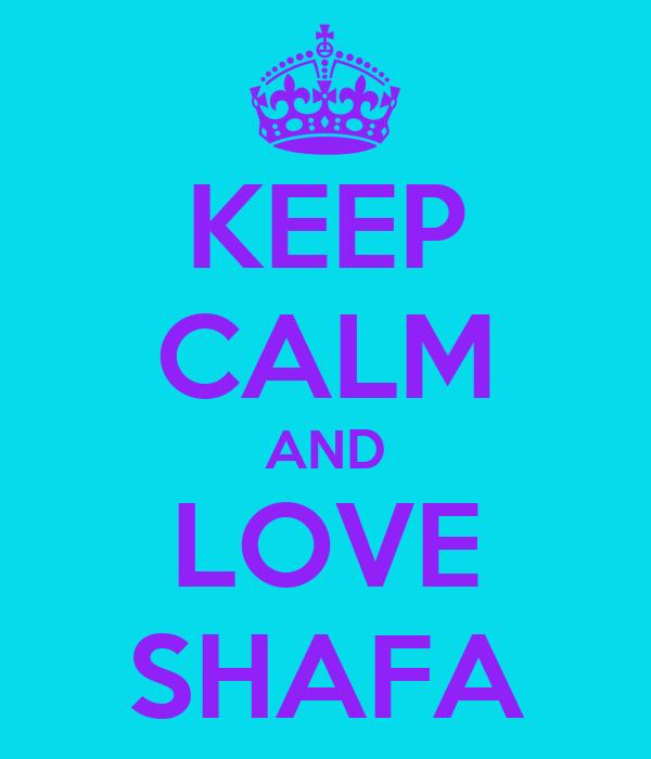 KEEP CALM AND LOVE SHAFA