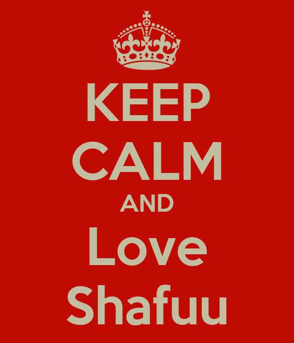 KEEP CALM AND Love Shafuu