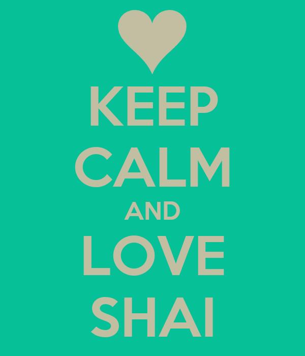 KEEP CALM AND LOVE SHAI