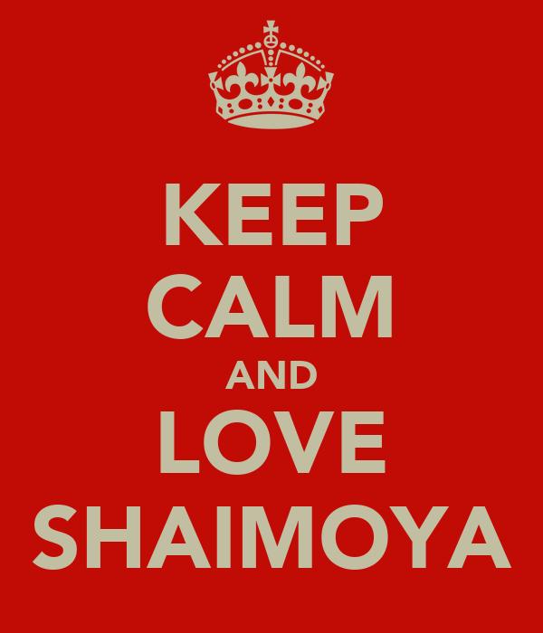 KEEP CALM AND LOVE SHAIMOYA