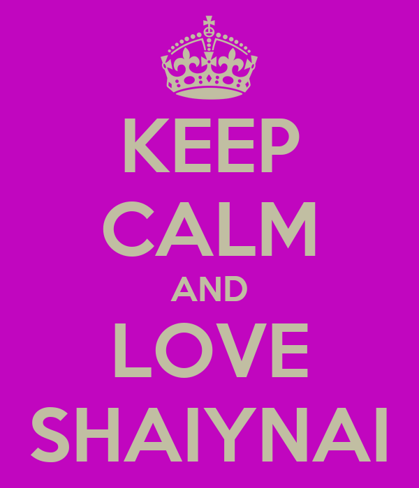 KEEP CALM AND LOVE SHAIYNAI
