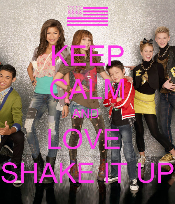 KEEP CALM AND  LOVE  SHAKE IT UP