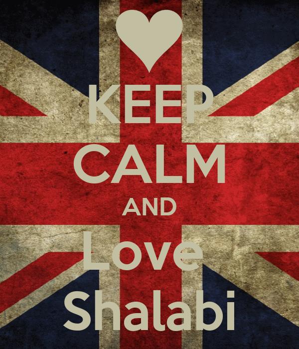 KEEP CALM AND Love  Shalabi
