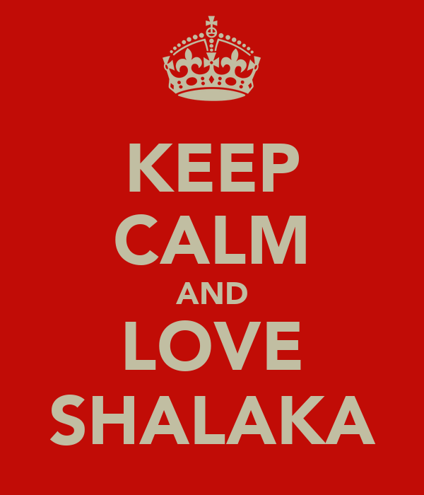 KEEP CALM AND LOVE SHALAKA
