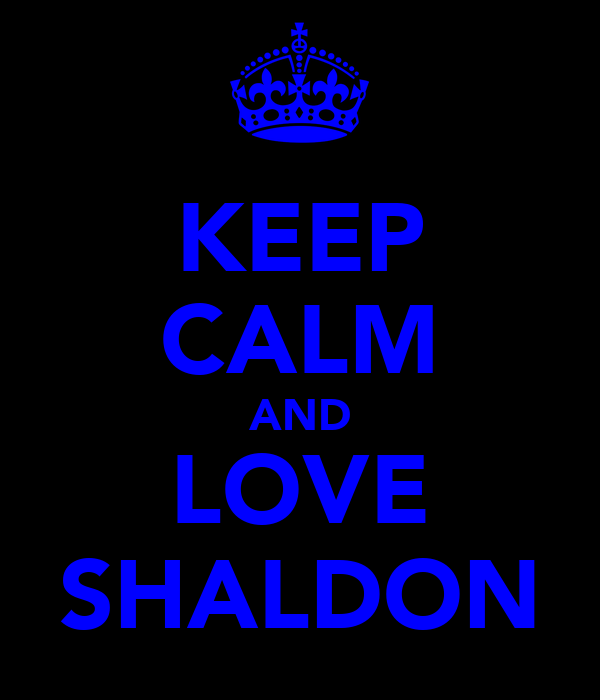 KEEP CALM AND LOVE SHALDON