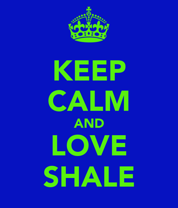 KEEP CALM AND LOVE SHALE