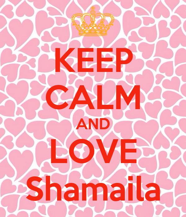 KEEP CALM AND LOVE Shamaila