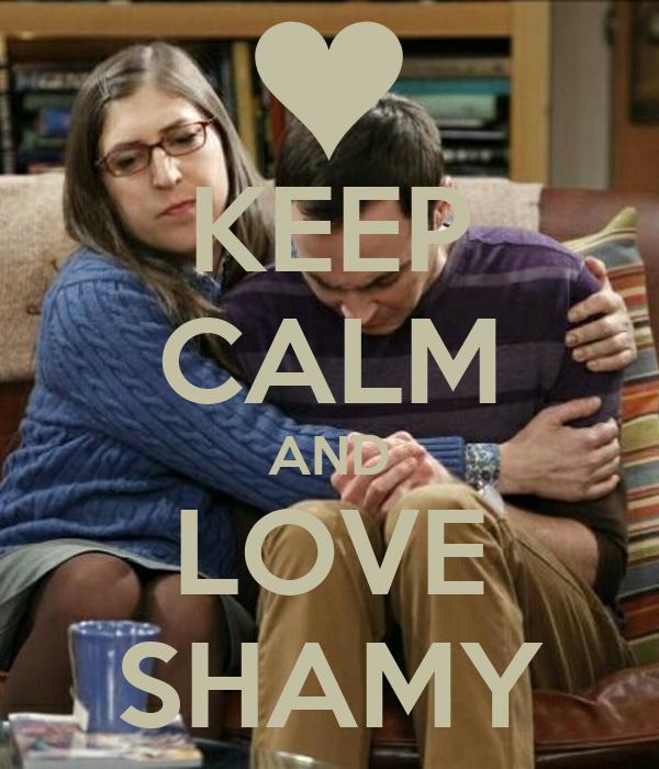 KEEP CALM AND LOVE SHAMY