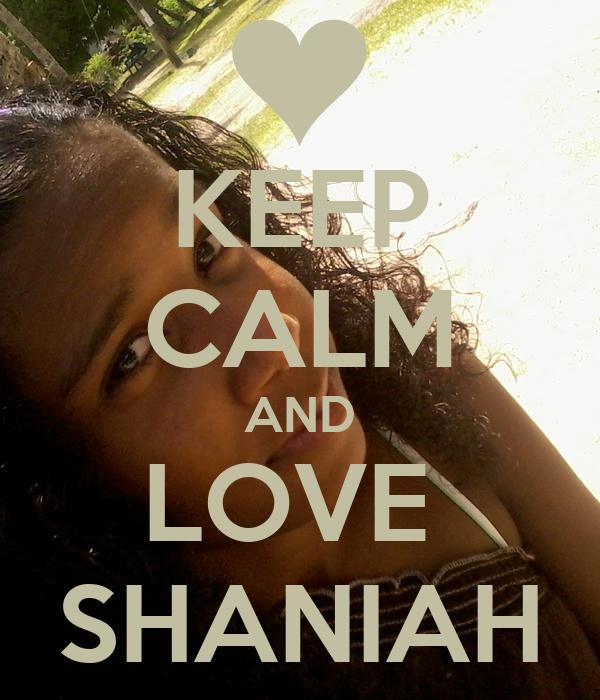 KEEP CALM AND LOVE  SHANIAH