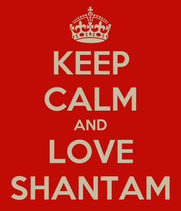 KEEP CALM AND LOVE SHANTAM