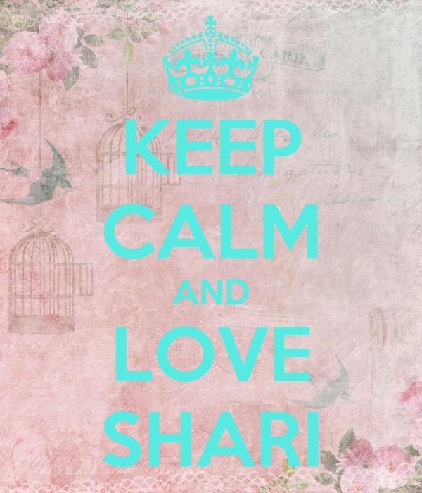 KEEP CALM AND LOVE SHARI