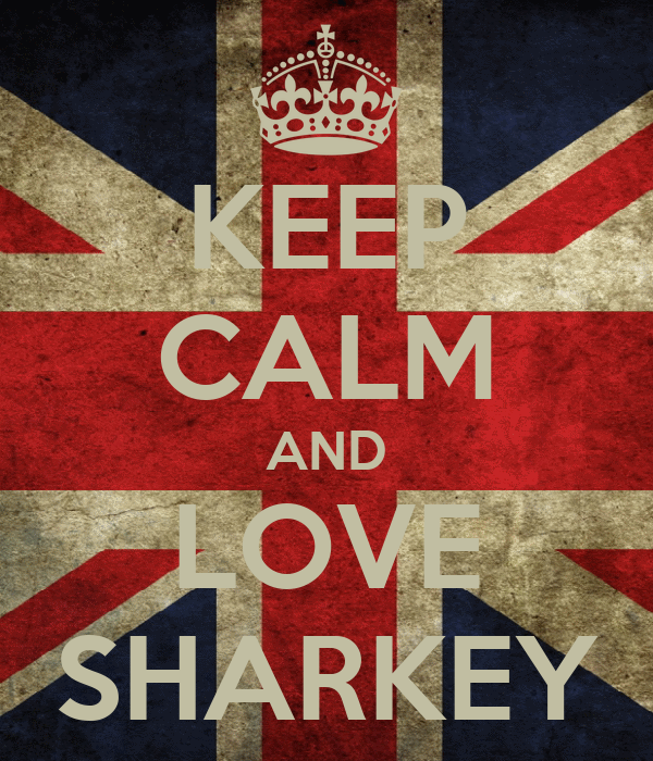 KEEP CALM AND LOVE SHARKEY
