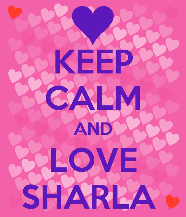 KEEP CALM AND LOVE SHARLA