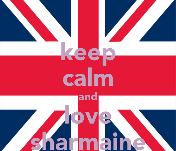 keep calm and love sharmaine