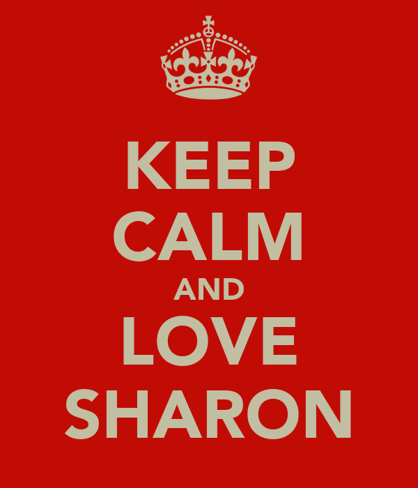 KEEP CALM AND LOVE SHARON