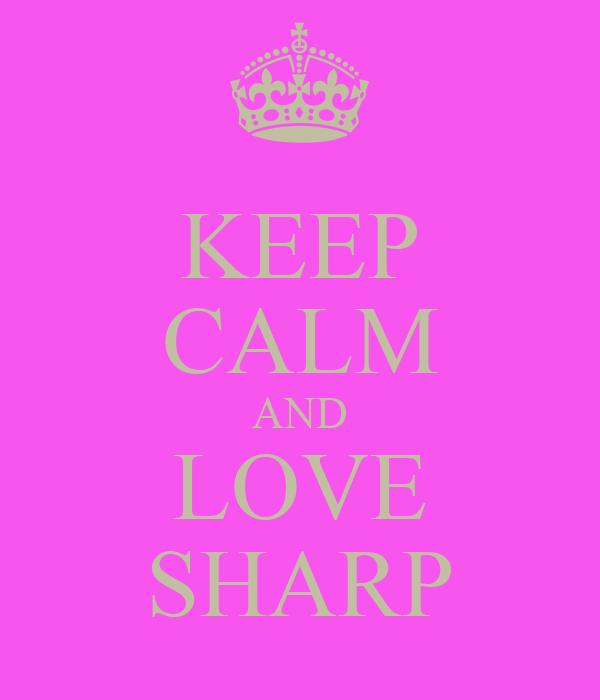 KEEP CALM AND LOVE SHARP