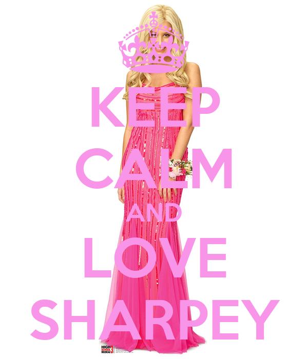 KEEP CALM AND LOVE SHARPEY