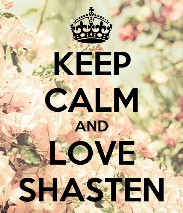 KEEP CALM AND LOVE SHASTEN