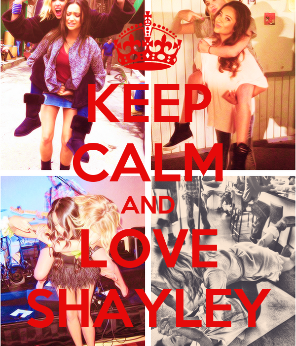 KEEP CALM AND LOVE SHAYLEY