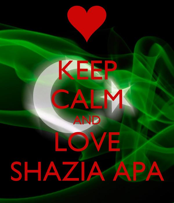 KEEP CALM AND LOVE SHAZIA APA