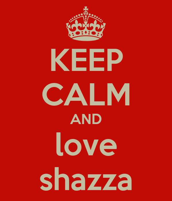 KEEP CALM AND love shazza