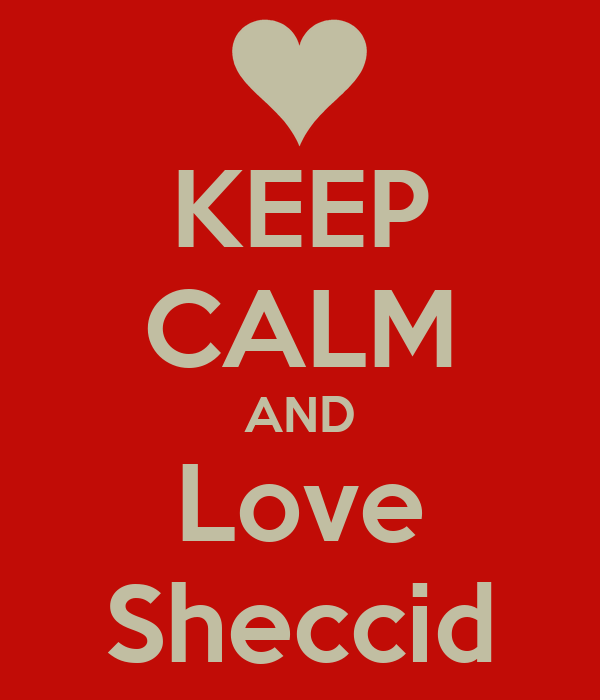 KEEP CALM AND Love Sheccid