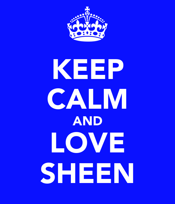 KEEP CALM AND LOVE SHEEN