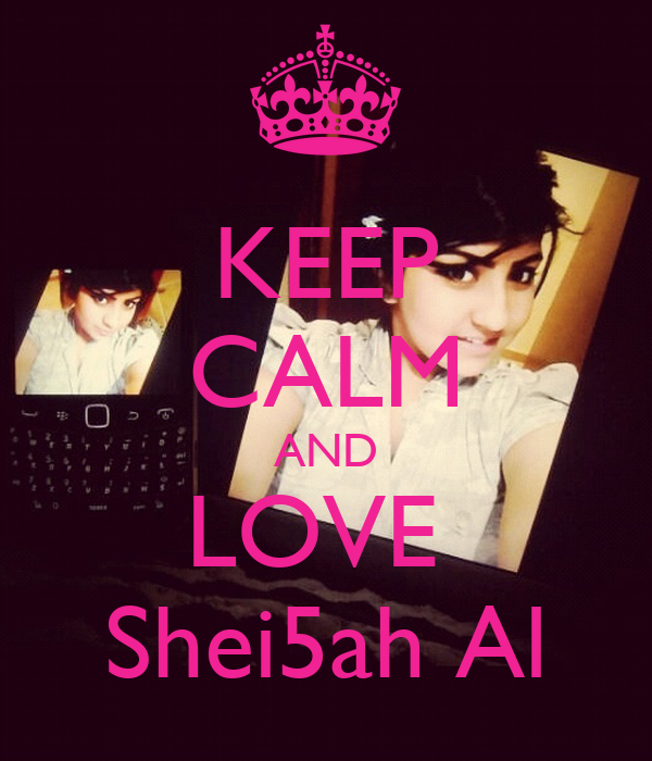 KEEP CALM AND LOVE  Shei5ah Al