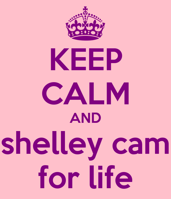 KEEP CALM AND love shelley campbell for life