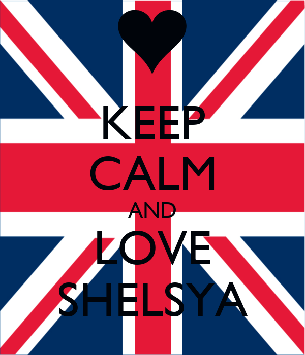 KEEP CALM AND LOVE SHELSYA